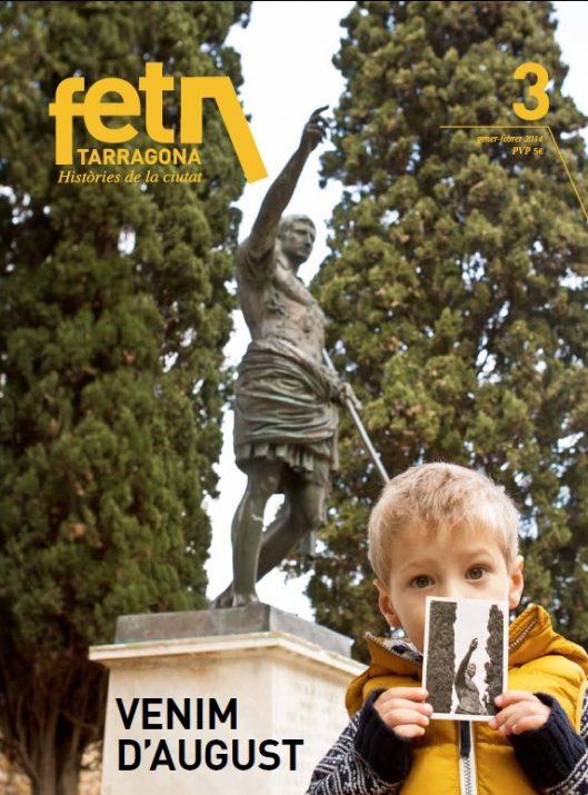 Portada del número 3 de la revista FET a TARRAGONA. La podeu comprar a les llibreries de la ciutat o la rebreu a casa si un en féu subscriptors