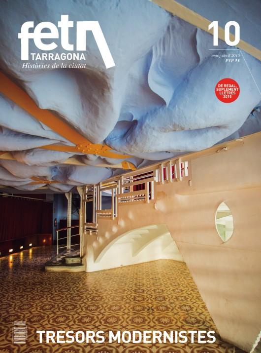 Portada del número 10 del FET a TARRAGONA amb una imatge de l'interior del Metropol, obra de Jujol. Foto: DAVID OLIETE