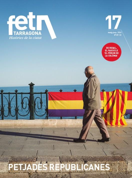 Portada del número 17 del 'Fet a Tarragona'. La imatge està captada el dia 14 d'abril al Balcó del Mediterrani. Foto: DAVID OLIETE