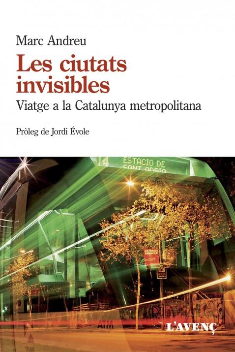 Coberta del llibre 'Les ciutats invisibles' de Marc Andreu, publicat per L'Avenç